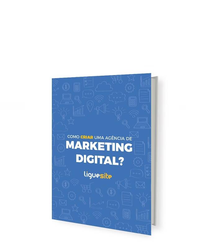 Como criar uma agência de marketing digital