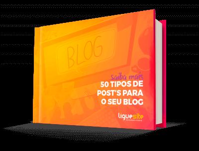 E-book dicas para blog com 50 tipos de posts para o seu blog