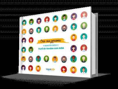 E-book Crie sua Persona e aprenda sobre o Funil de Vendas com AIDA